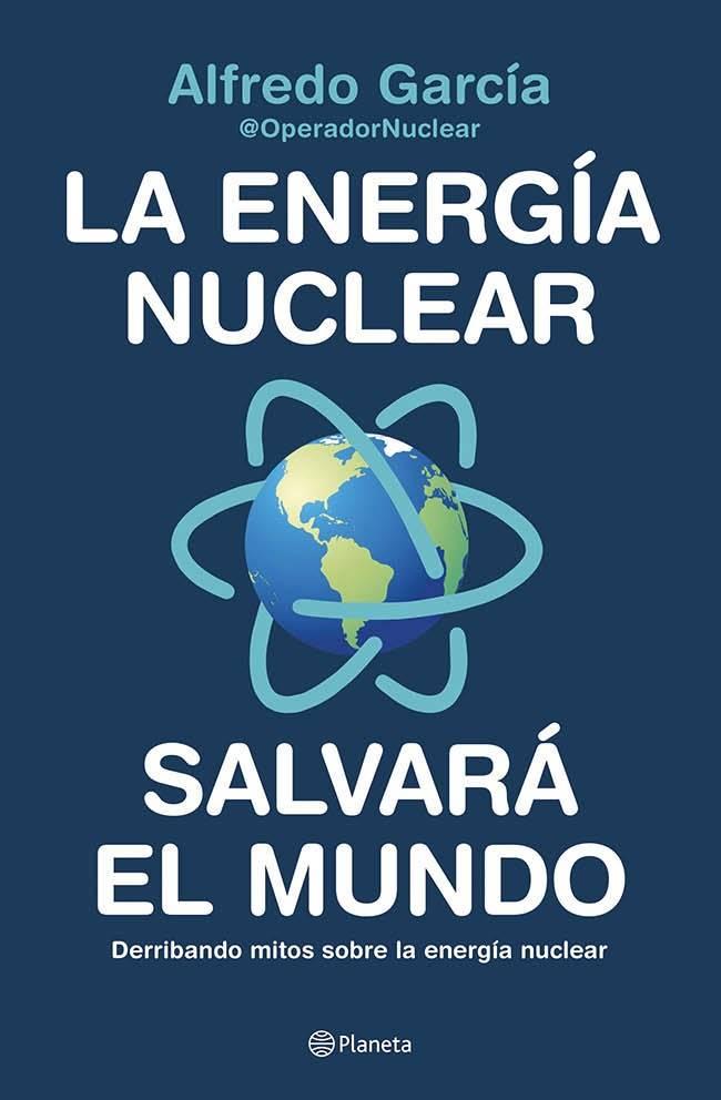 D20200628-book-cover-energia-nuclear-salvara-mundo-alfredo-garcaia-planeta.jpg