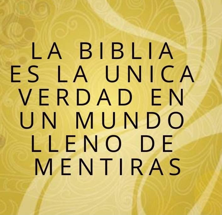 LA BIBLIA ES LA UNICA VERDAD.jpg