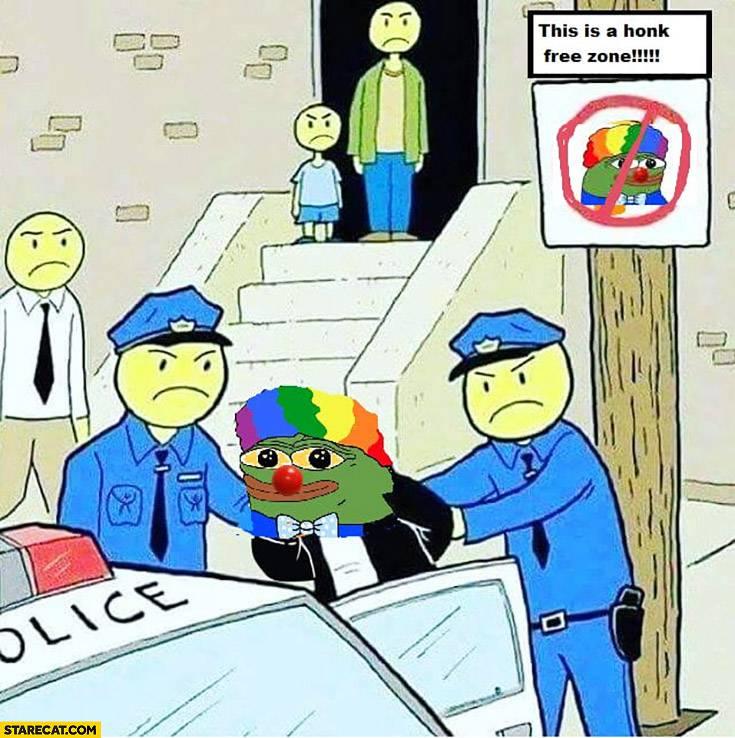 this-is-honk-free-zone-honk-meme-arrested-clown-pepe-the-frog.jpg
