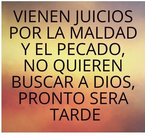 VIENEN JUICIOS POR LA MALDAD Y EL PECADO.jpg